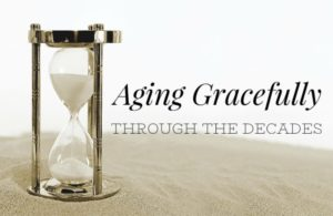Aging Through The Decades